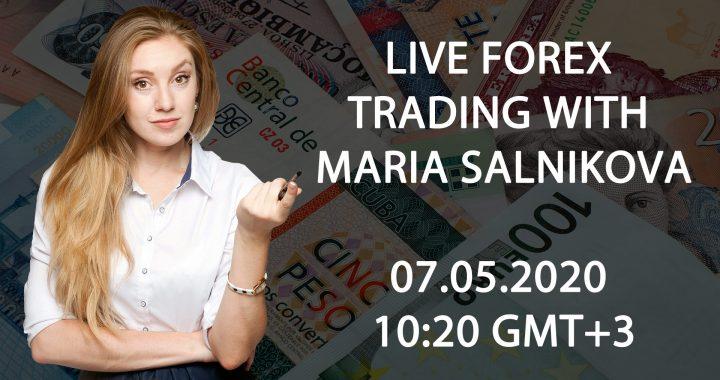 Live forex trading with Maria Salnikova 07.05.2020