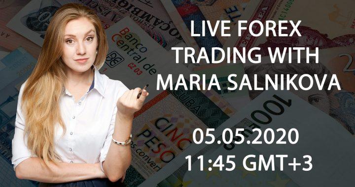 Live forex trading with Maria Salnikova 05.05.2020