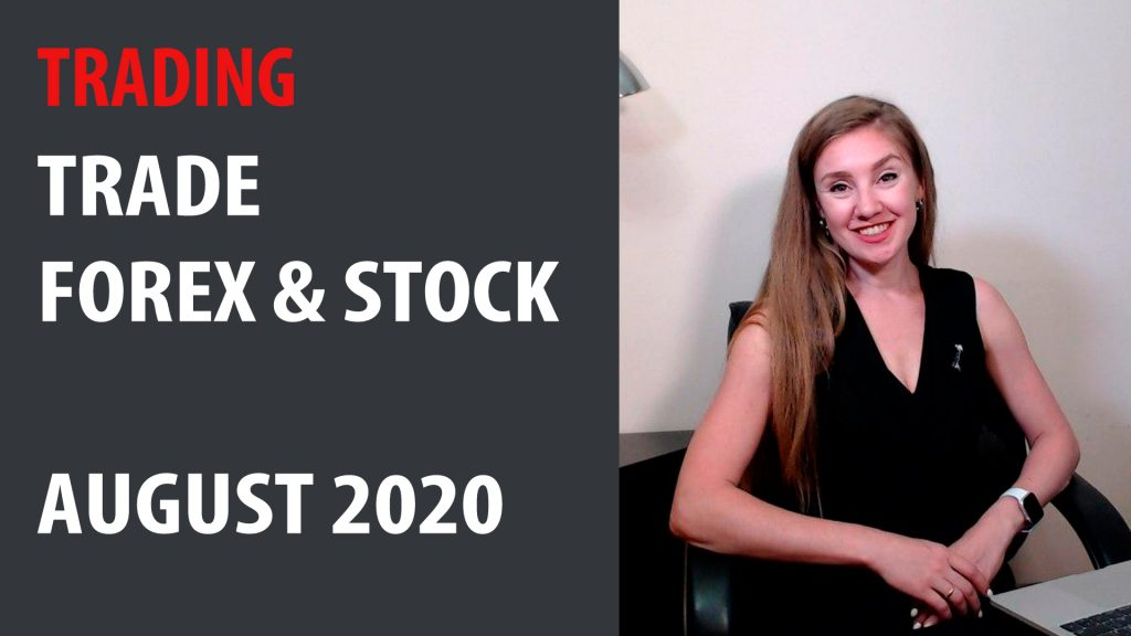 Trade Forex & Stock. August 2020. Part1